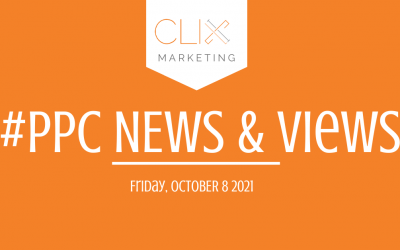Clix Marketing Blog's #PPC News & Views: Friday, October 8th